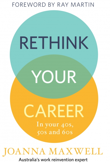 Cover image - Rethink Your Career: In your 40s, 50s and 60s